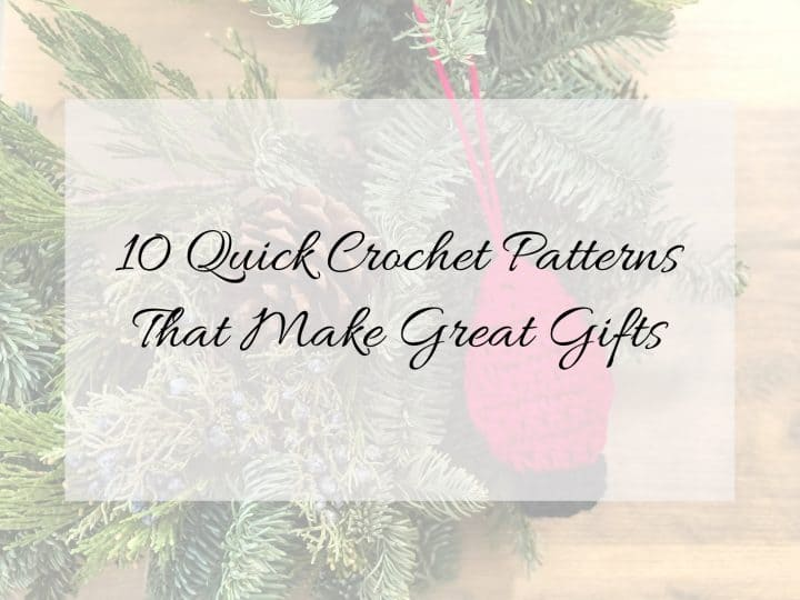 picture of wreath overlay with text 10 quick crochet patterns that make great gifts