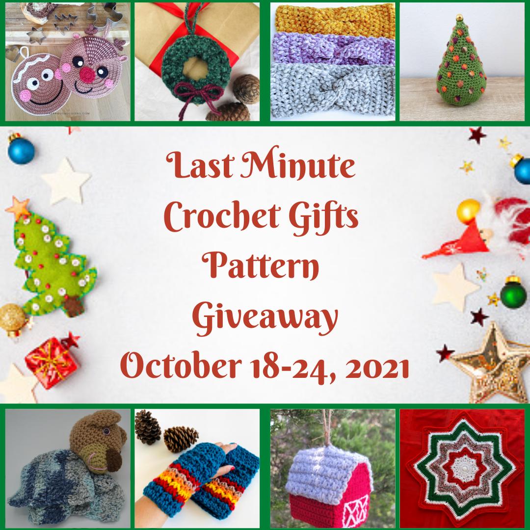 Last minute crochet gifts pattern giveaway 10/18-24.